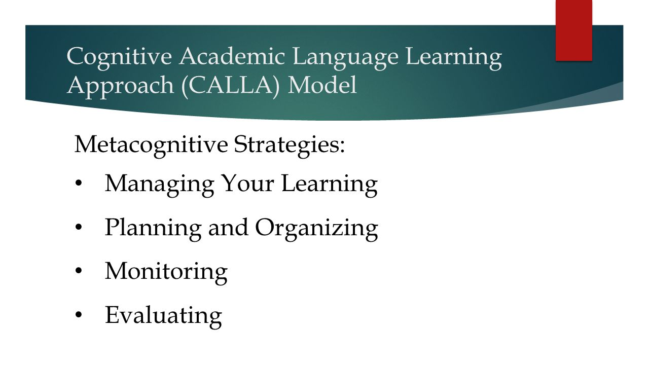 Cognitive Academic Language Learning Approach (CALLA) Model