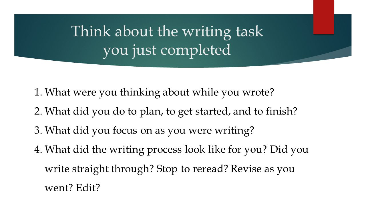 Think about the writing task you just completed