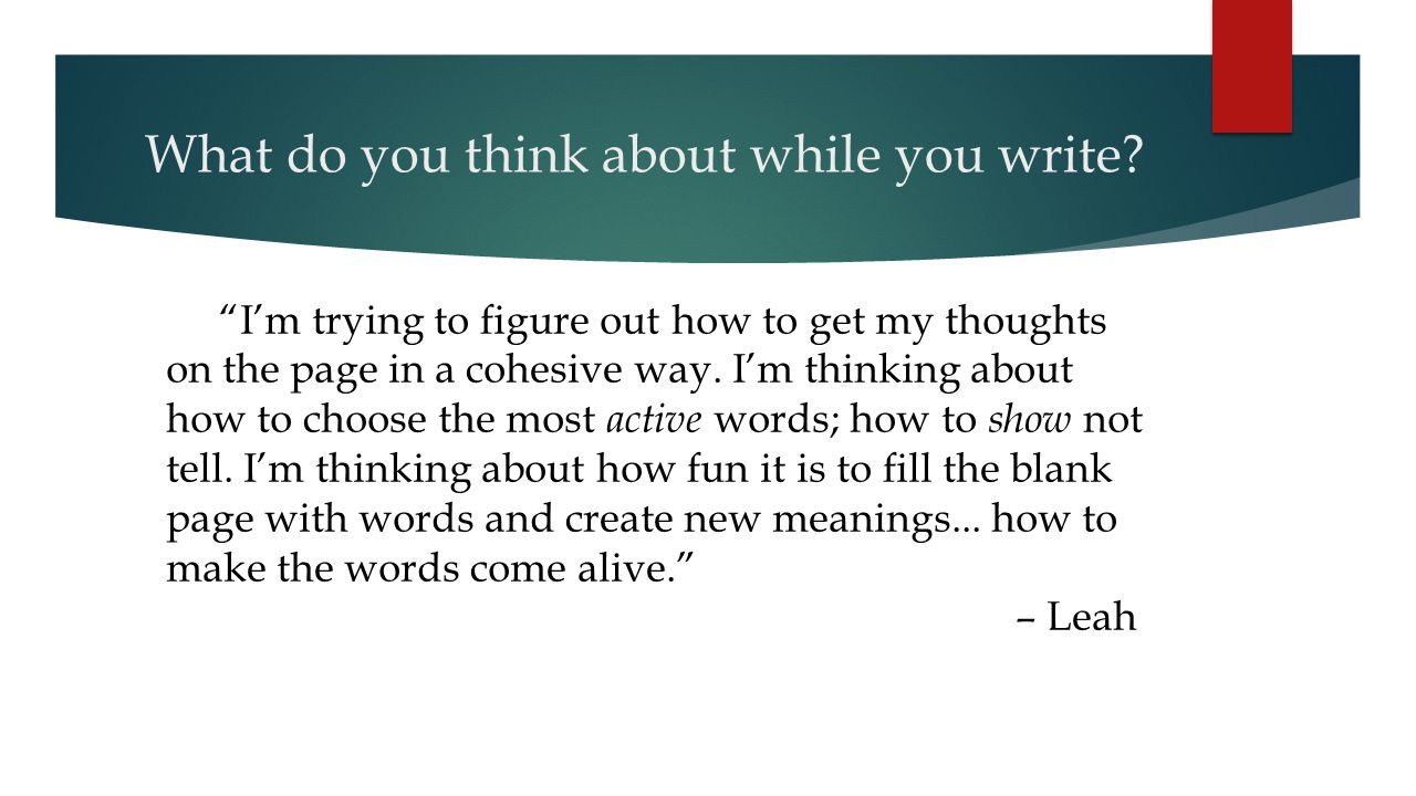 What do you think about while you write