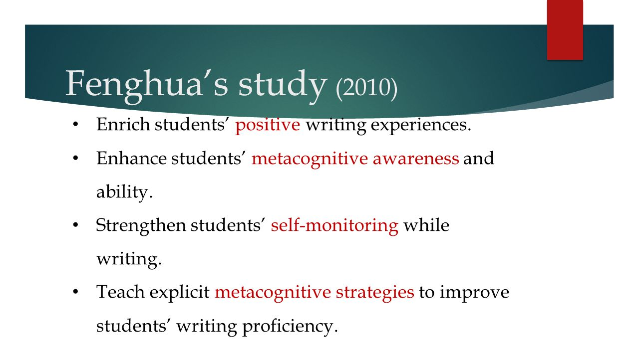 Fenghua's study (2010) Enrich students' positive writing experiences.