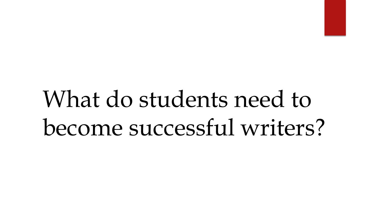 What do students need to become successful writers