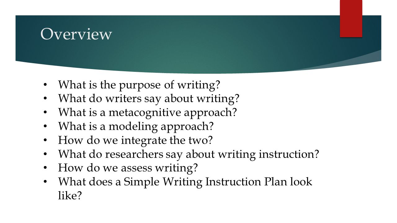 Overview What is the purpose of writing