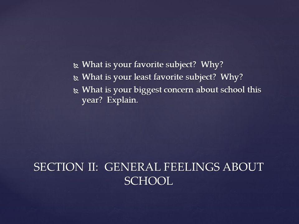SECTION II: GENERAL FEELINGS ABOUT SCHOOL