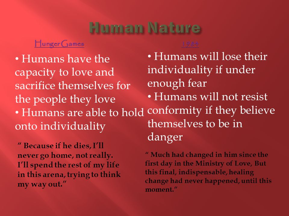 Human Nature Humans will lose their individuality if under enough fear