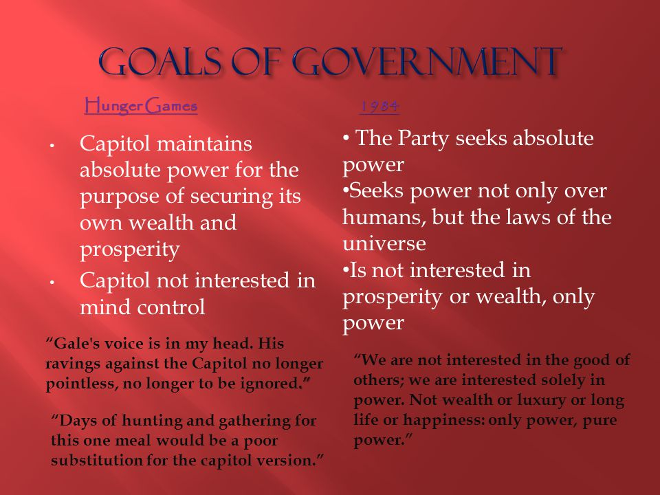Goals of Government The Party seeks absolute power