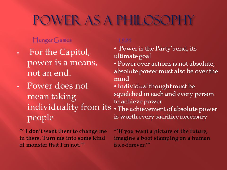 Power as a Philosophy For the Capitol, power is a means, not an end.