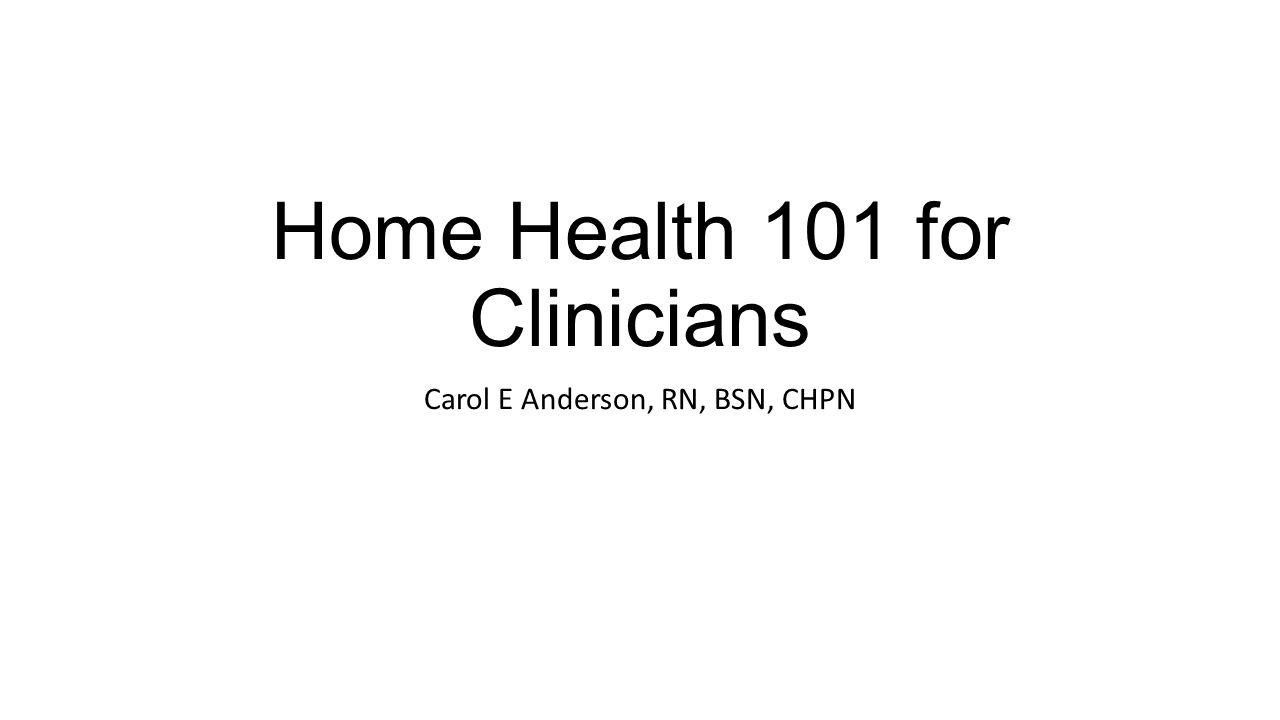 Home Health 101 for Clinicians