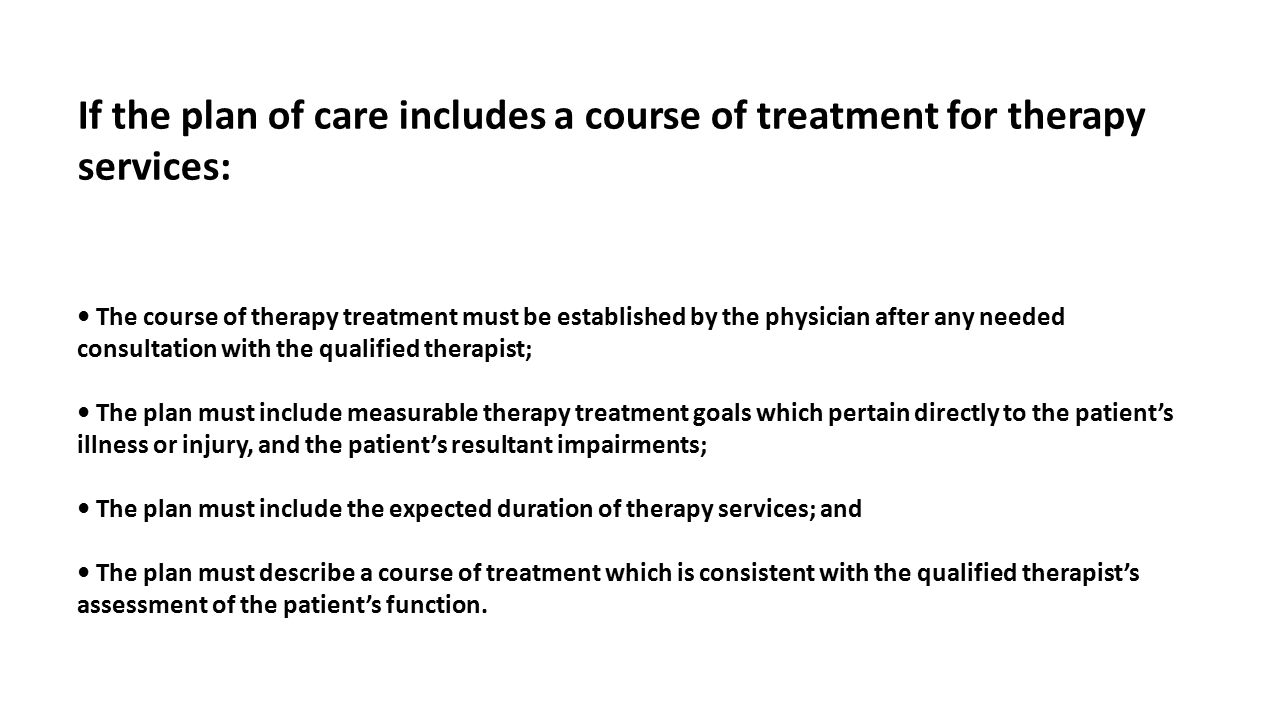 If the plan of care includes a course of treatment for therapy services: