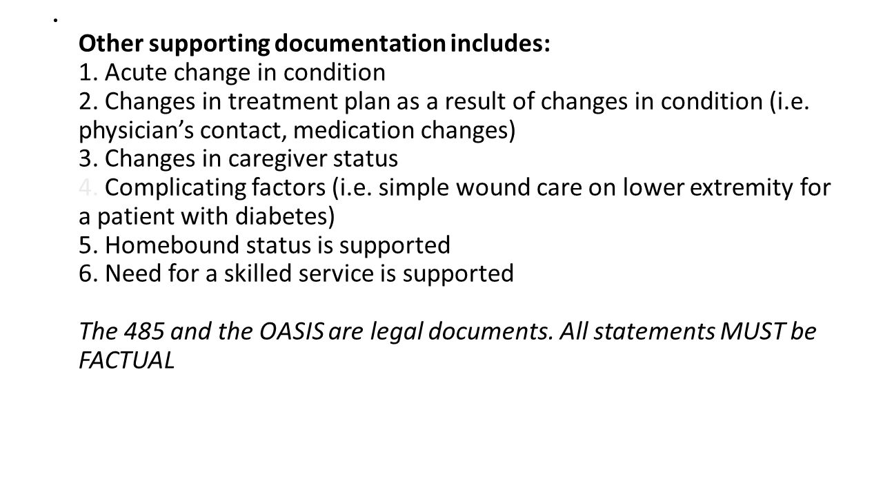 Other supporting documentation includes: 1. Acute change in condition 2.