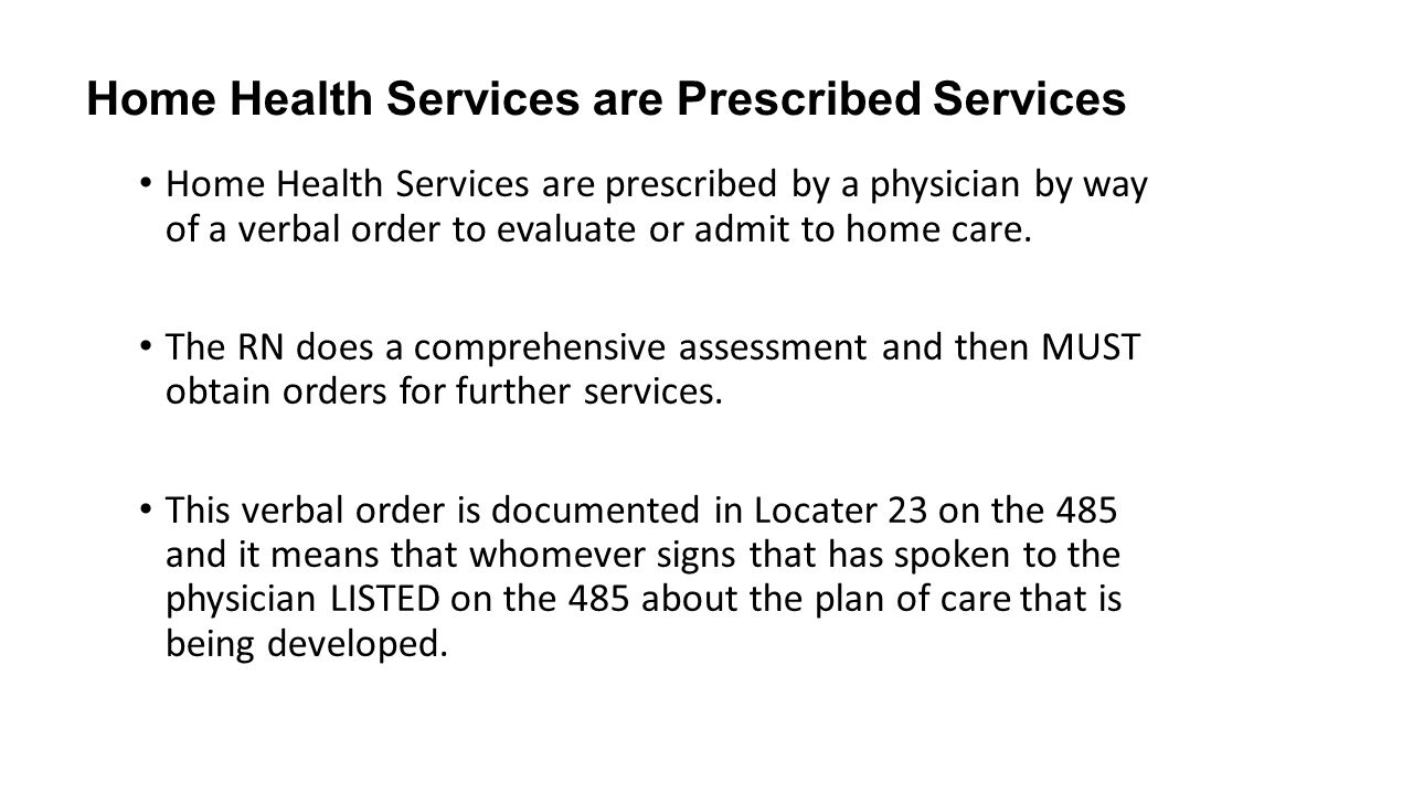 Home Health Services are Prescribed Services