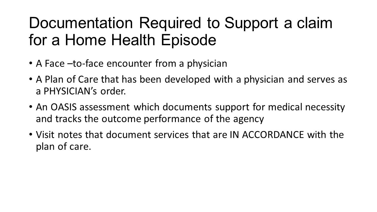 Documentation Required to Support a claim for a Home Health Episode
