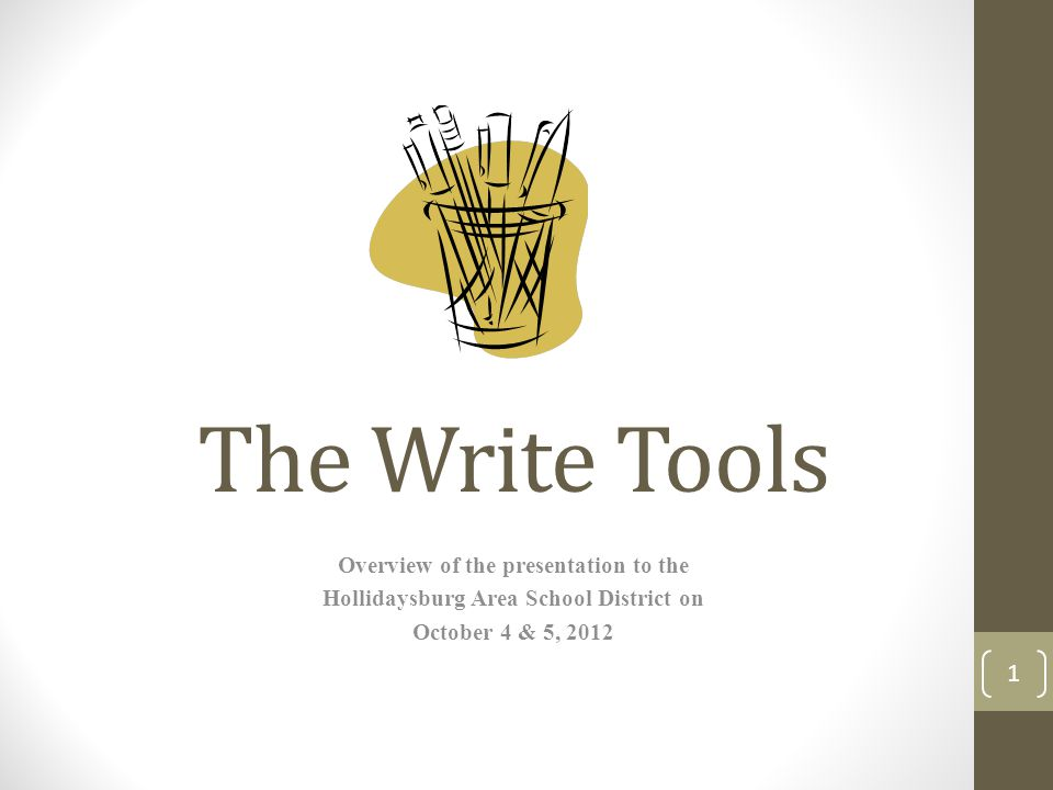 The Write Tools Overview of the presentation to the