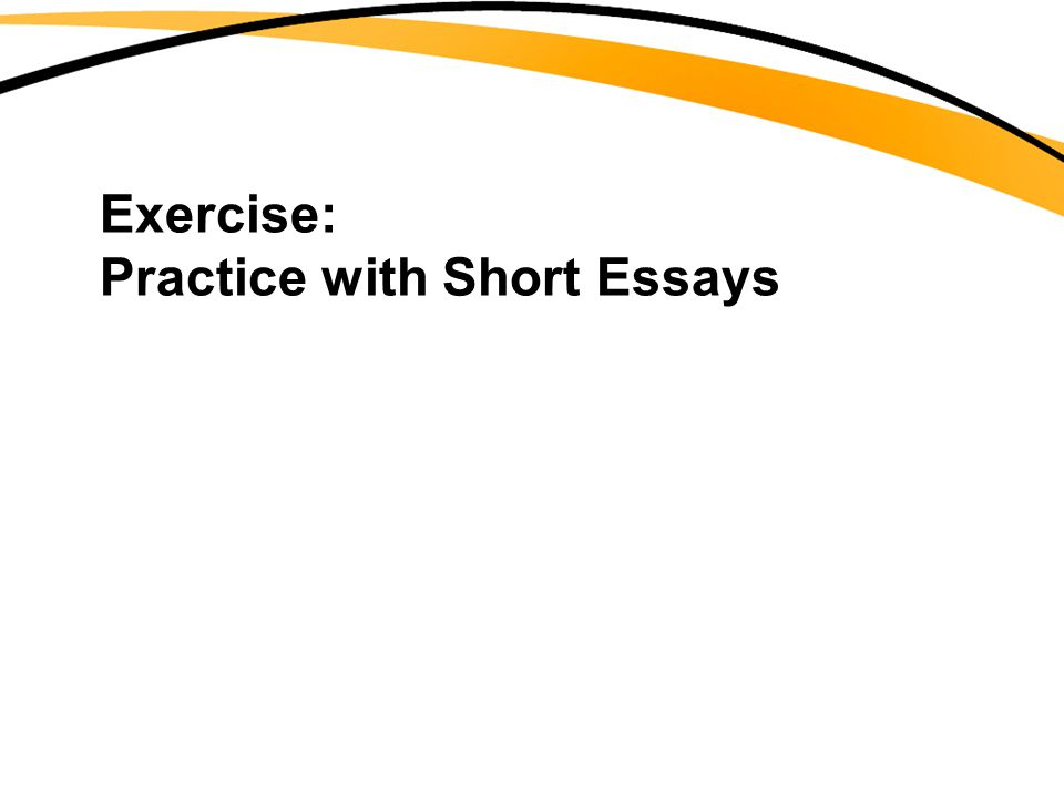 Exercise: Practice with Short Essays