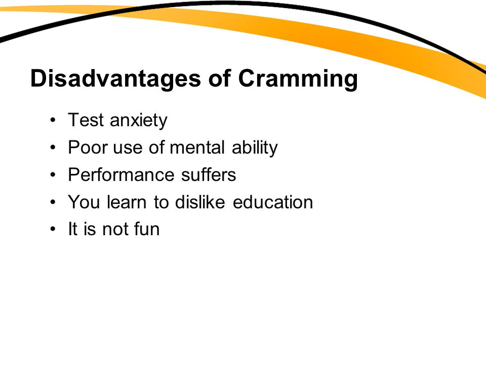 Disadvantages of Cramming