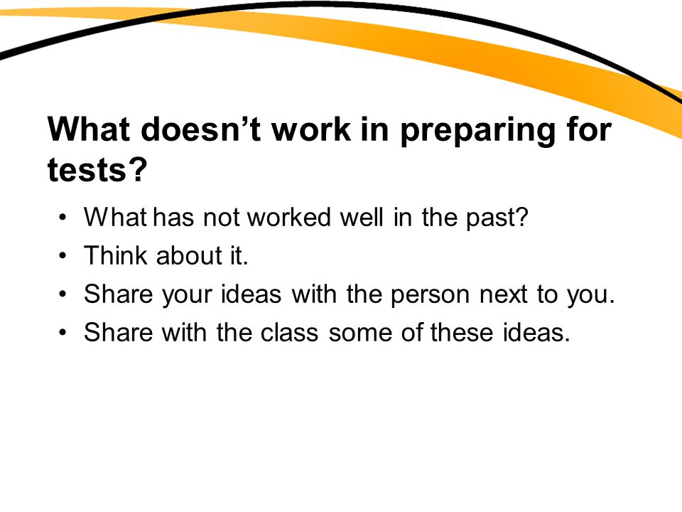 What doesn't work in preparing for tests