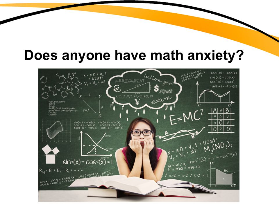 Does anyone have math anxiety