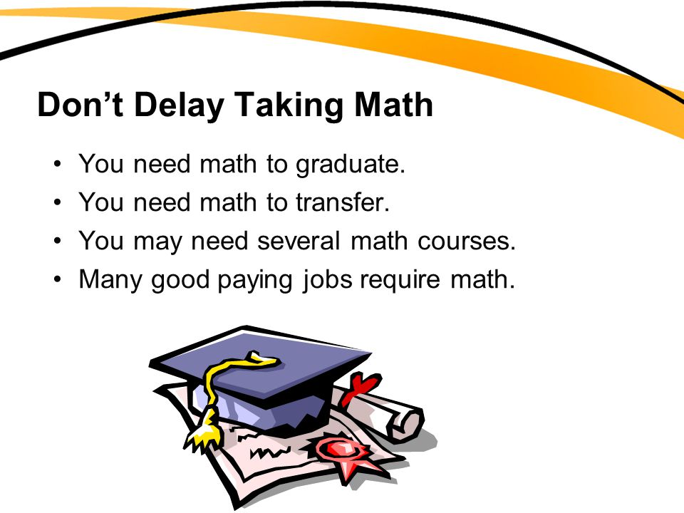 Don't Delay Taking Math