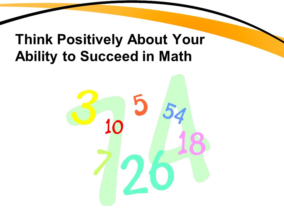 Think Positively About Your Ability to Succeed in Math