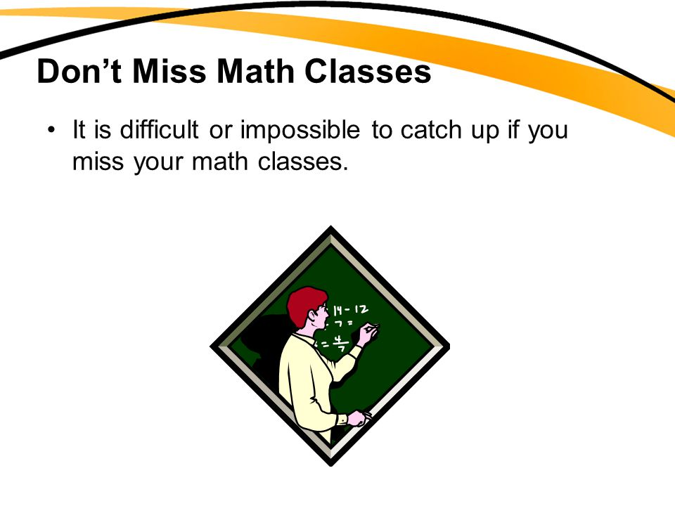 Don't Miss Math Classes