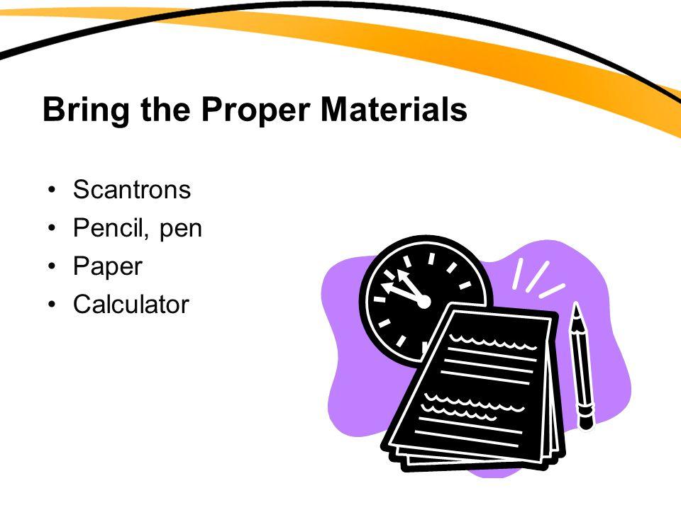 Bring the Proper Materials
