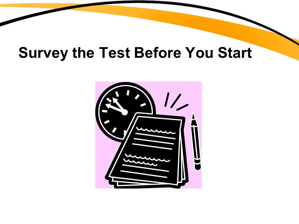 Survey the Test Before You Start
