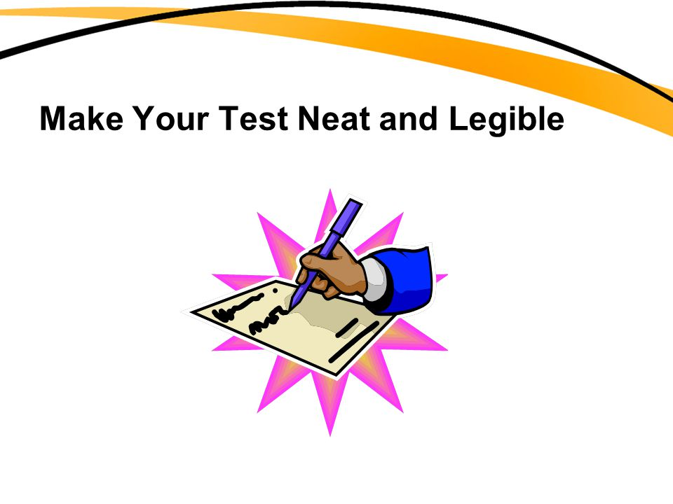 Make Your Test Neat and Legible