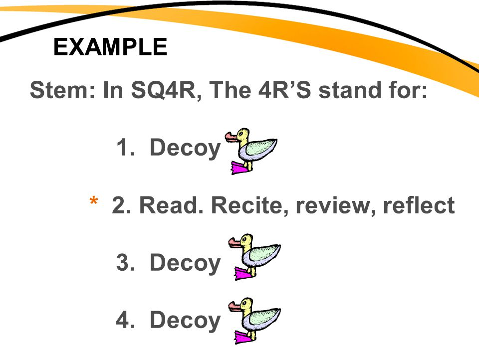 Stem: In SQ4R, The 4R'S stand for: