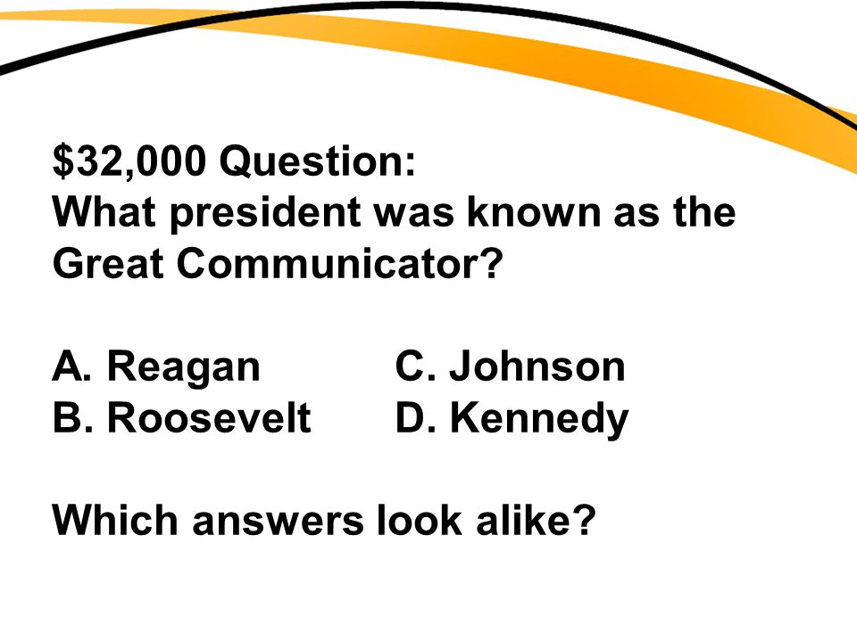 $32,000 Question: What president was known as the Great Communicator.