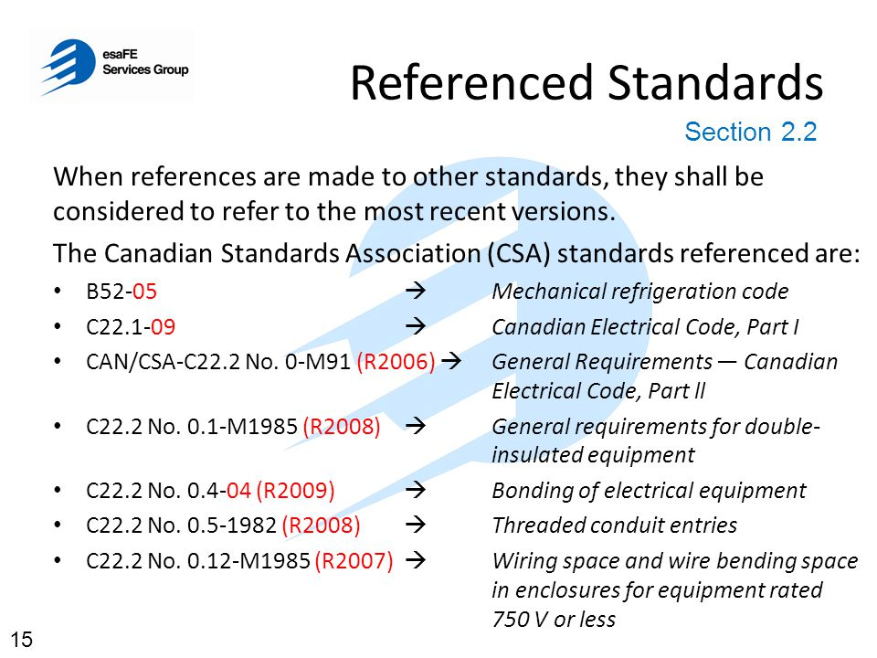 Referenced Standards Section 2.2. When references are made to other standards, they shall be considered to refer to the most recent versions.