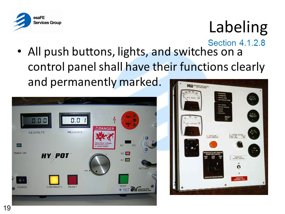 Labeling Section 4.1.2.8. All push buttons, lights, and switches on a control panel shall have their functions clearly and permanently marked.
