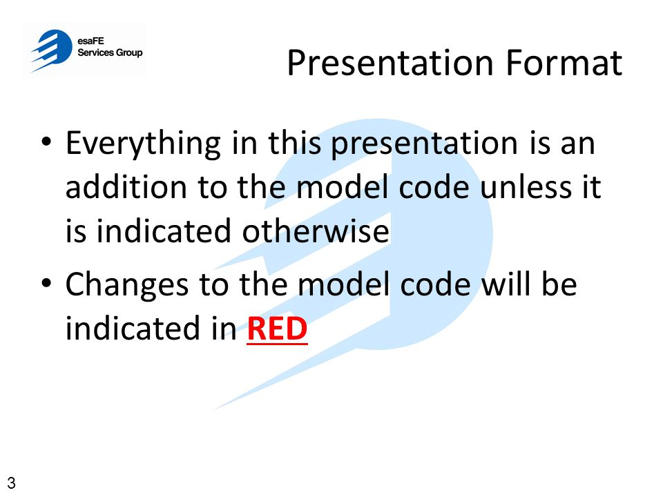 Presentation Format Everything in this presentation is an addition to the model code unless it is indicated otherwise.