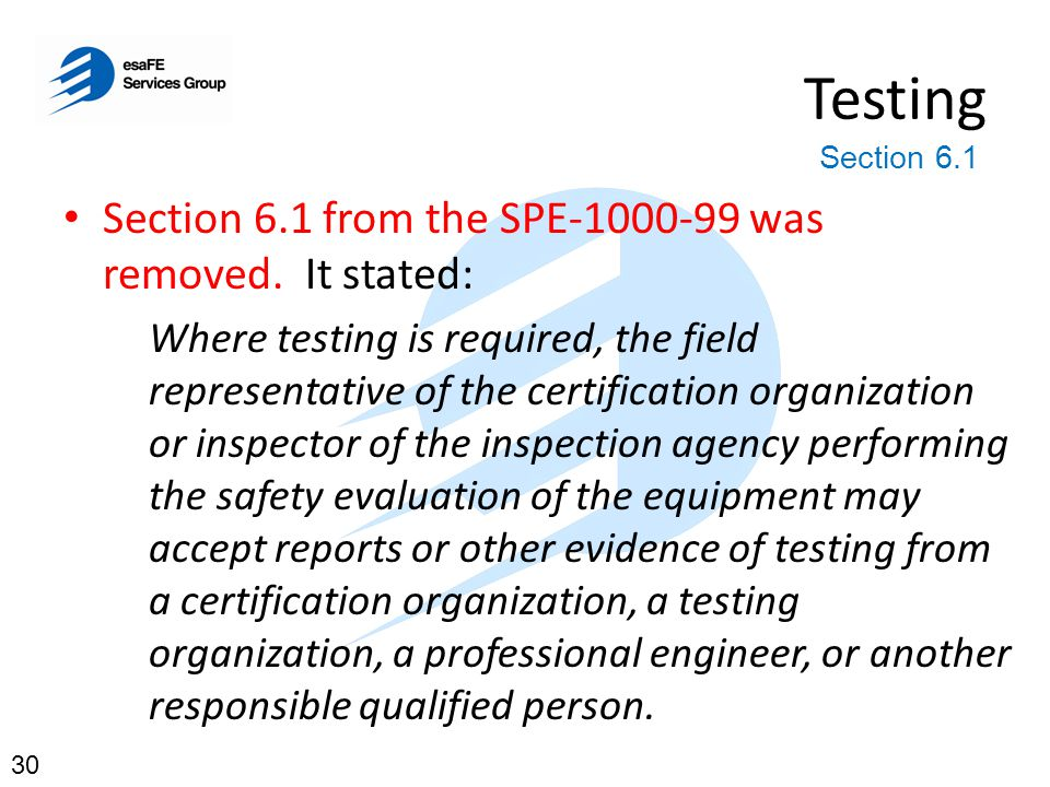 Testing Section 6.1 from the SPE-1000-99 was removed. It stated: