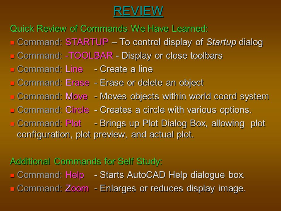 REVIEW Quick Review of Commands We Have Learned: