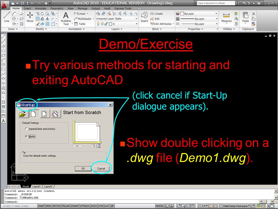 Demo/Exercise Try various methods for starting and exiting AutoCAD