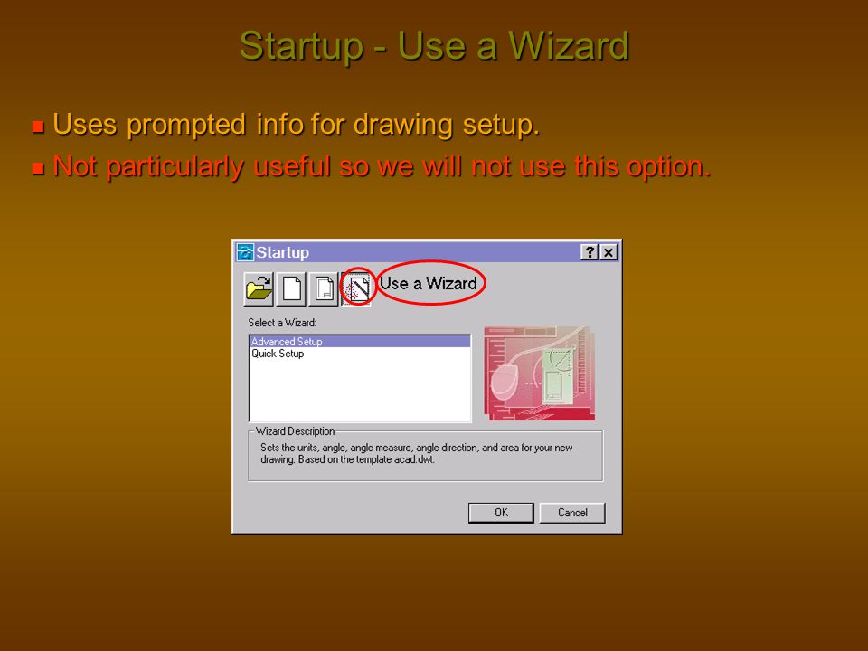 Startup - Use a Wizard Uses prompted info for drawing setup.