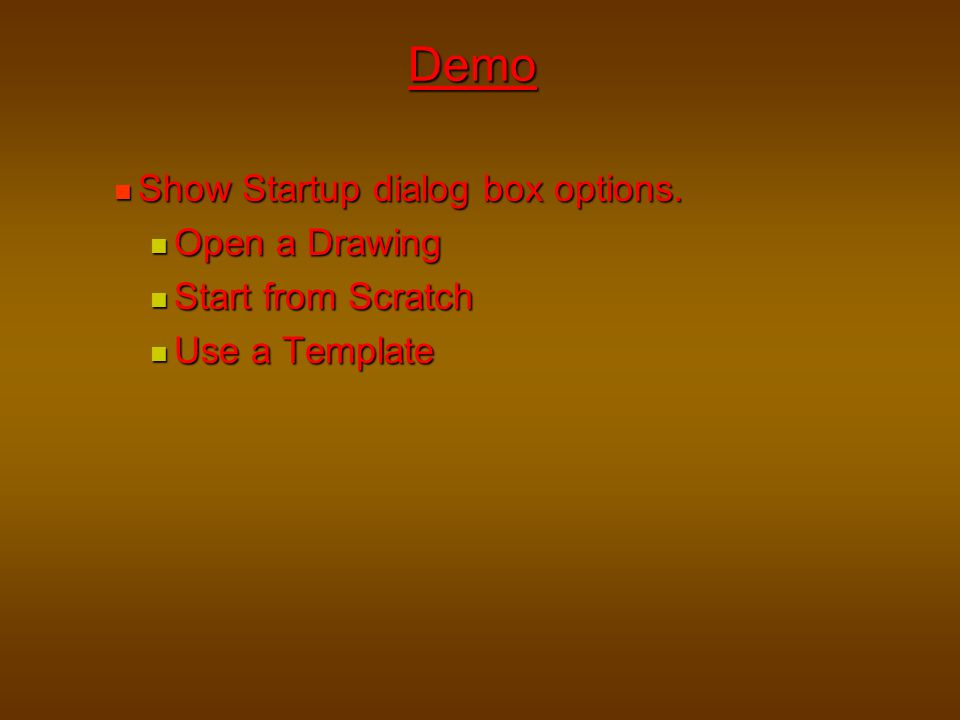 Demo Show Startup dialog box options. Open a Drawing