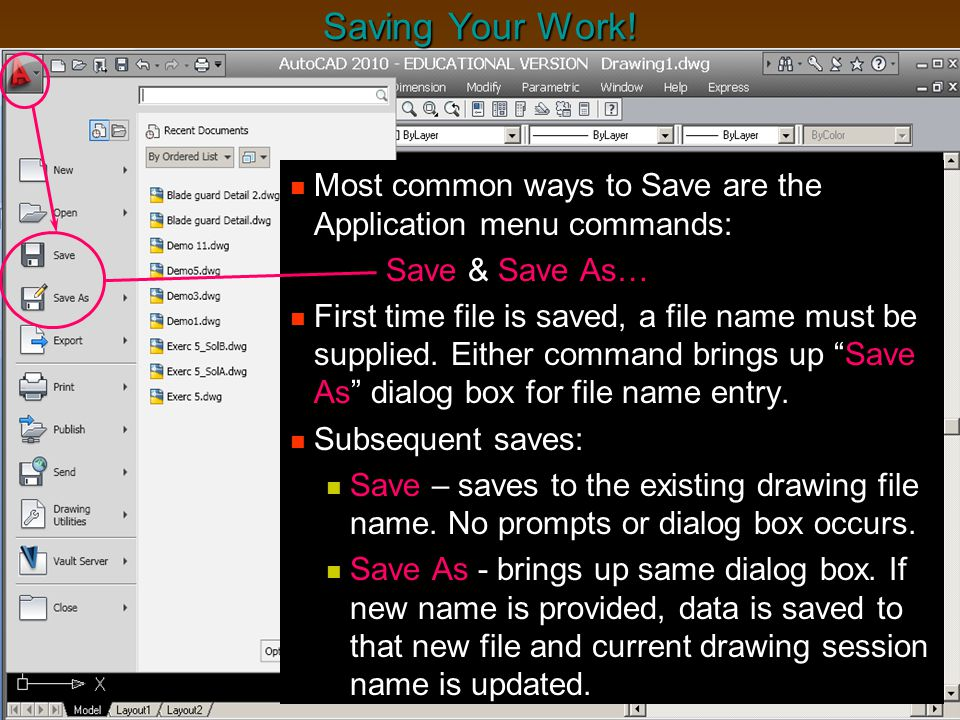 Saving Your Work! Most common ways to Save are the Application menu commands: Save & Save As…