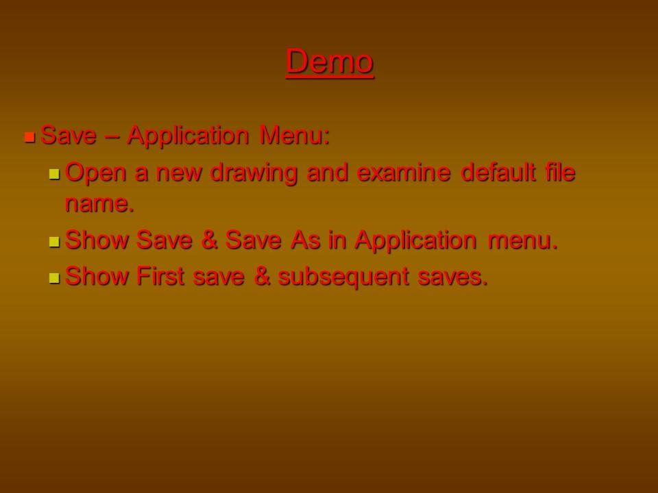 Demo Save – Application Menu: