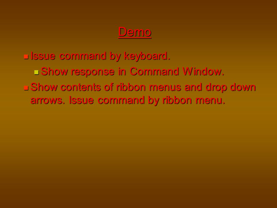 Demo Issue command by keyboard. Show response in Command Window.