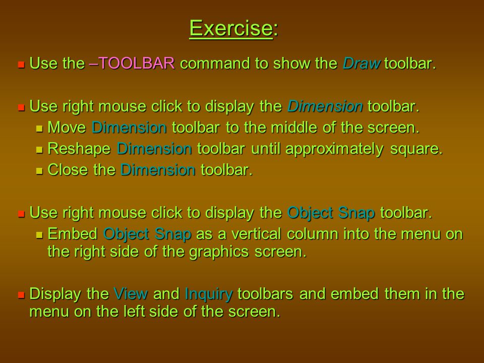 Exercise: Use the –TOOLBAR command to show the Draw toolbar.