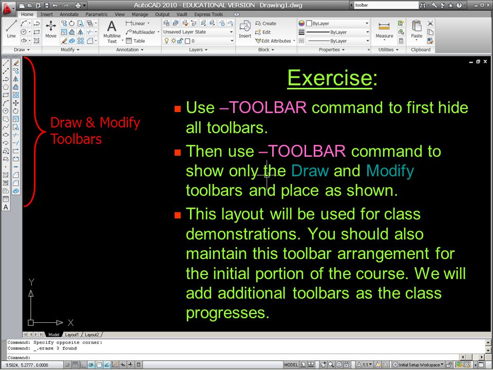 Exercise: Use –TOOLBAR command to first hide all toolbars.