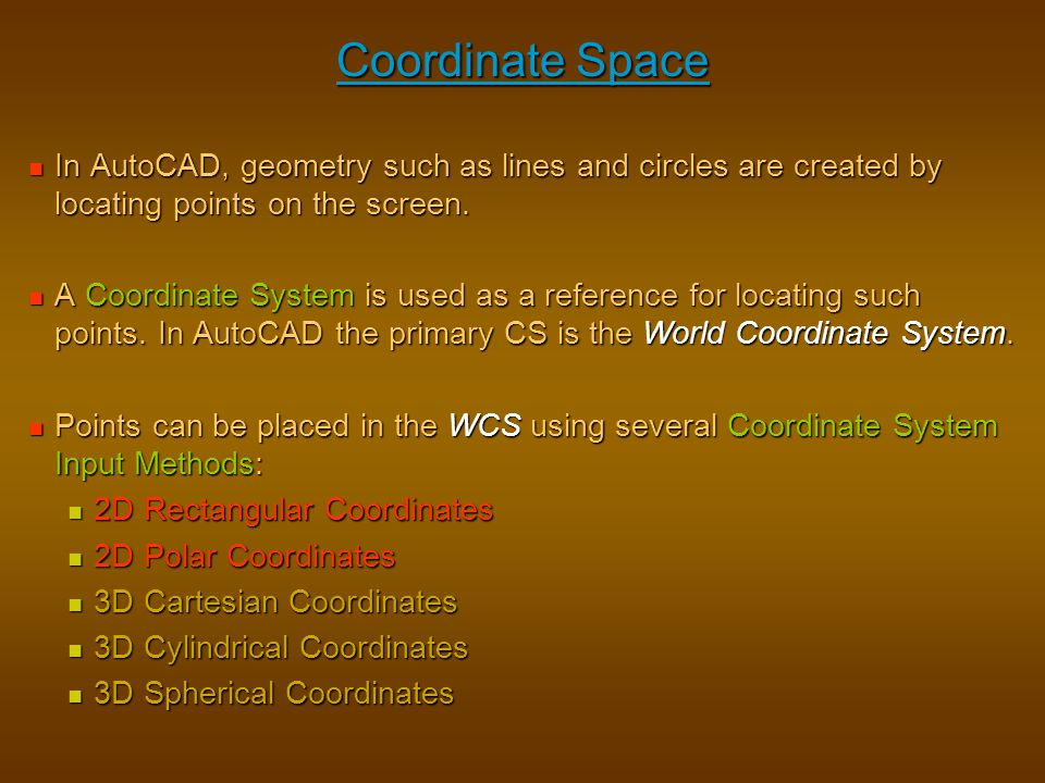 Coordinate Space In AutoCAD, geometry such as lines and circles are created by locating points on the screen.