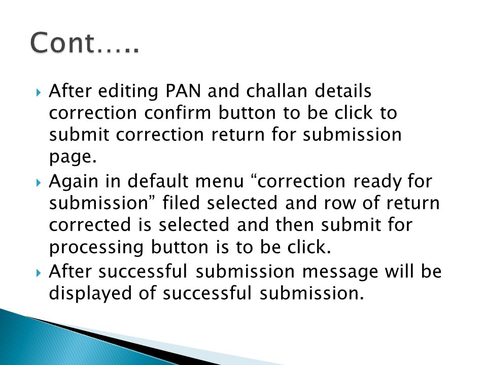 Cont….. After editing PAN and challan details correction confirm button to be click to submit correction return for submission page.