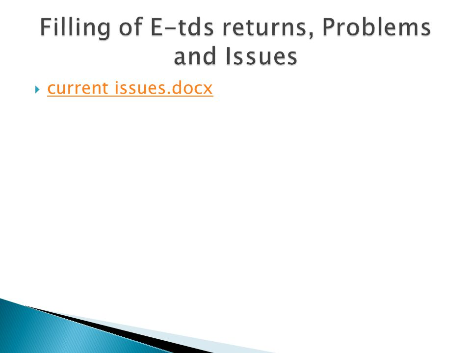 Filling of E-tds returns, Problems and Issues