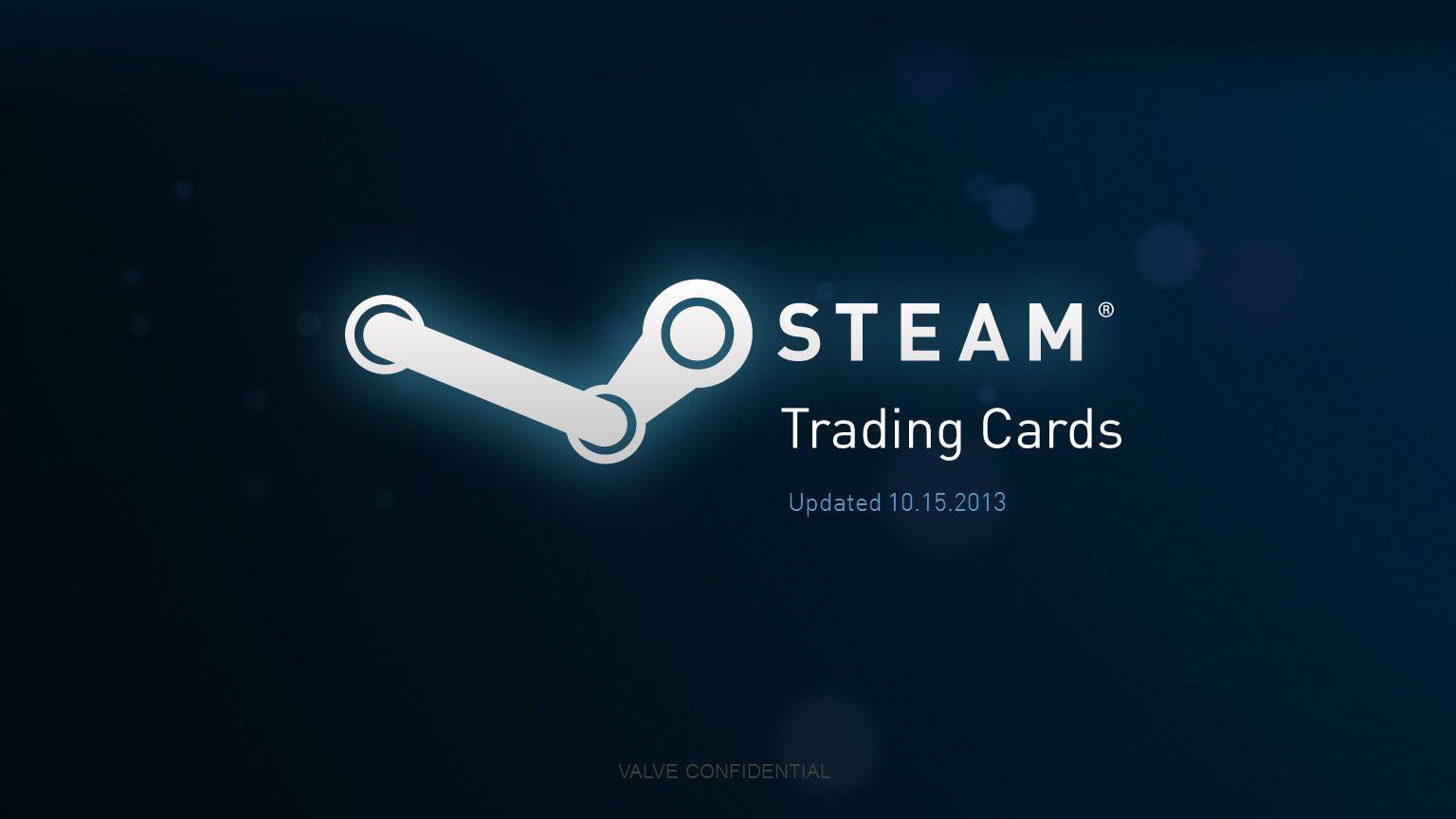 Trading Cards Updated 10.15.2013 VALVE CONFIDENTIAL
