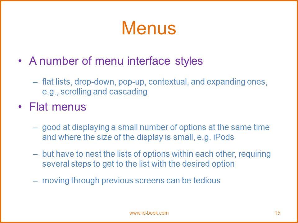Menus A number of menu interface styles Flat menus