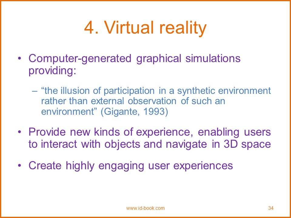4. Virtual reality Computer-generated graphical simulations providing:
