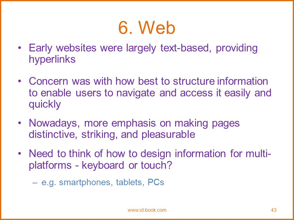 6. Web Early websites were largely text-based, providing hyperlinks