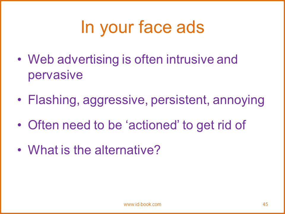 In your face ads Web advertising is often intrusive and pervasive
