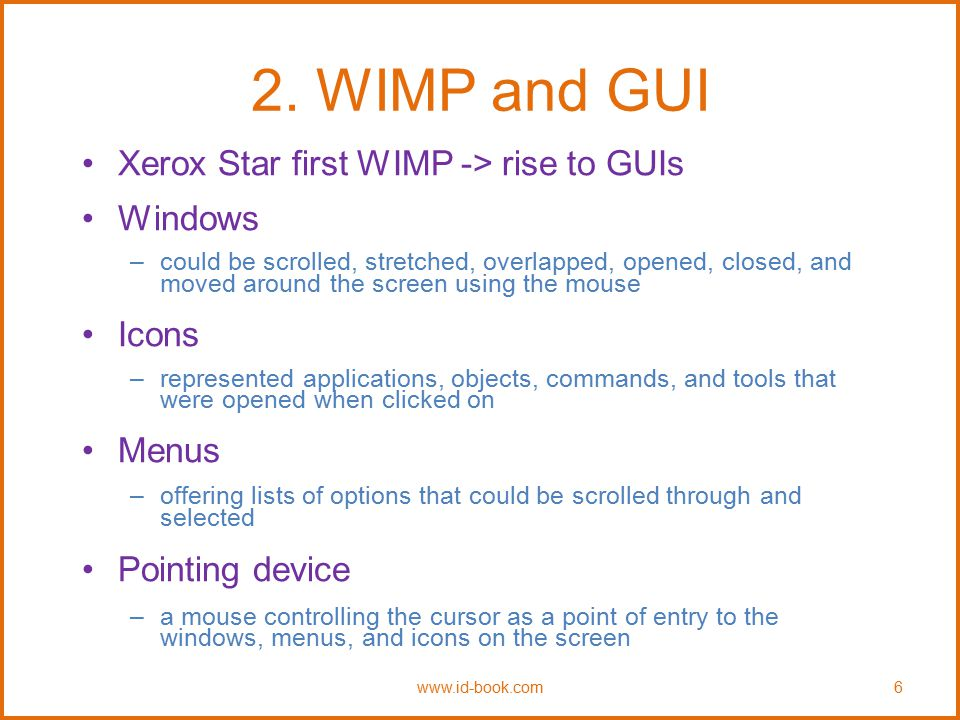 2. WIMP and GUI Xerox Star first WIMP -> rise to GUIs Windows Icons